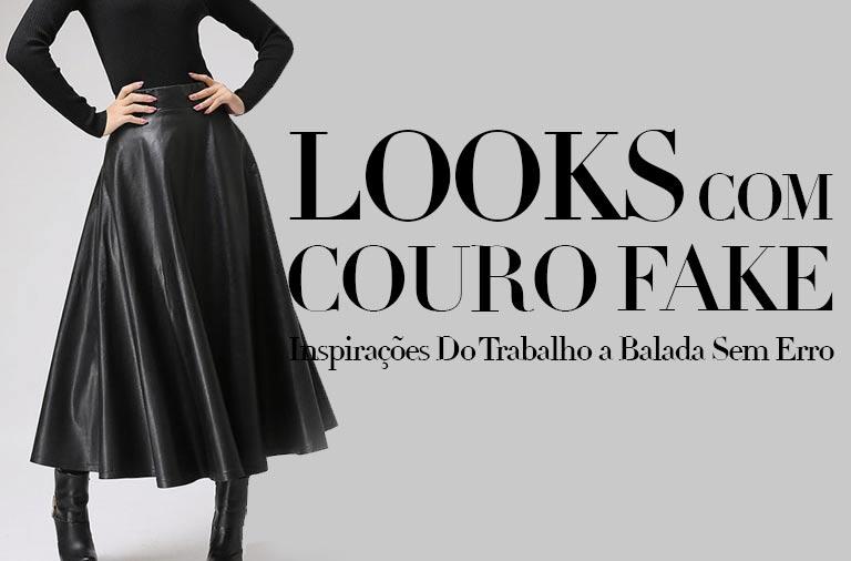 Looks com Couro Fake – Inspirações Do Trabalho a Balada Sem Erro