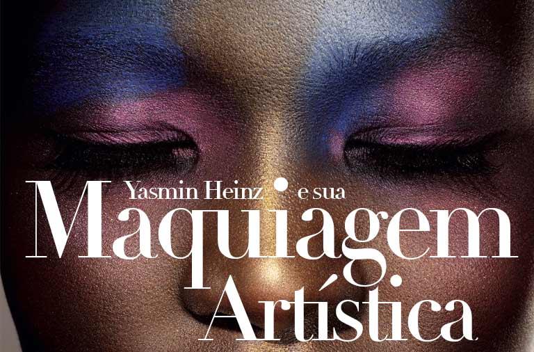 Yasmin Heinz a Cara da Maquiagem Artística